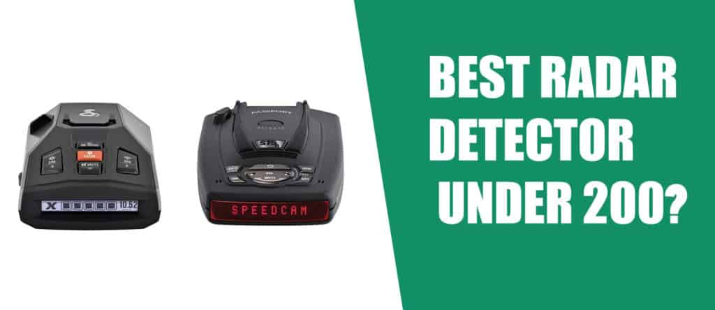 BEST RADAR DETECTOR UNDER 200? HERE'S A TOP 10 LIST