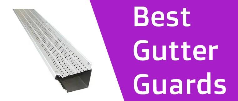 Best Gutter Guards Reviews
